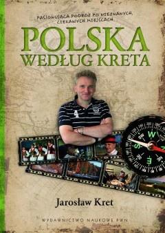 Jarosław Kret - Polska według Kreta