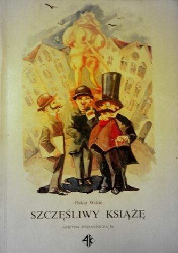 Oscar Wilde - Szczęśliwy Książę i inne bajki