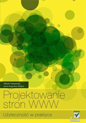 Marek Kasperski - Projektowanie stron WWW. Użyteczność w praktyce