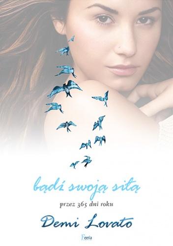 Demetria \\Demi\\ Lovato - Bądź swoją siłą przez 365 dni w roku