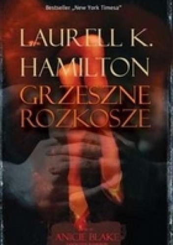 Laurell K. Hamilton - Grzeszne Rozkosze