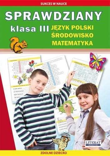Iwona Kowalska - Sprawdziany. Klasa 3. Język polski, środowisko, matematyka