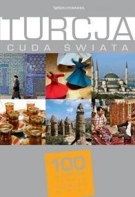 praca zbiorowa - Turcja. Cuda świata. 100 kultowych rzeczy, zjawisk, miejsc