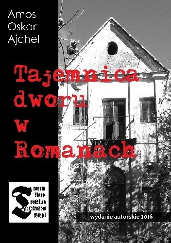Amos Oskar Ajchel - Tajemnica dworu w Romanach