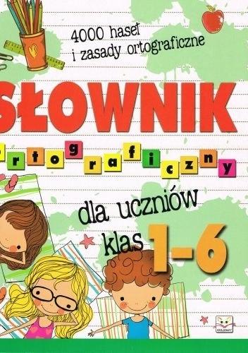 praca zbiorowa - Słownik ortograficzny dla uczniów klas 1-6