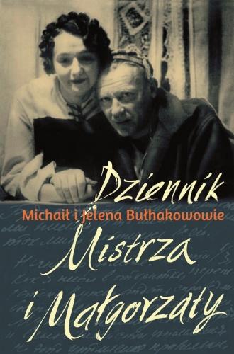 Michaił Bułhakow - Dziennik Mistrza i Małgorzaty