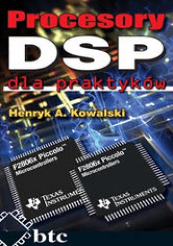 Kowalski Henryk - Procesory DSP dla praktyków