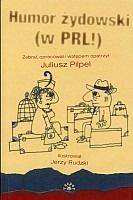 Juliusz Pilpel - Humor żydowski (wPRL!)