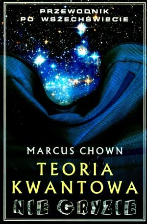 Marcus Chown - Teoria kwantowa nie gryzie