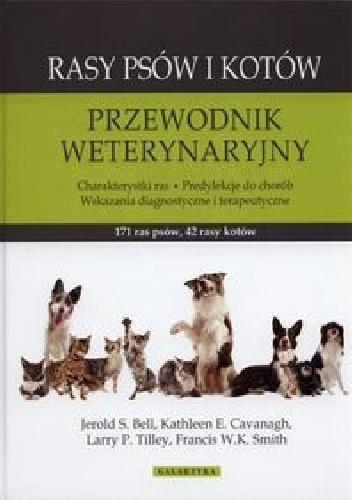 Francis W.K. Smith - Rasy psów i kotów. Przewodnik weterynaryjny