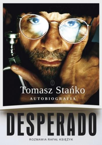 Tomasz Stańko - Desperado! Autobiografia