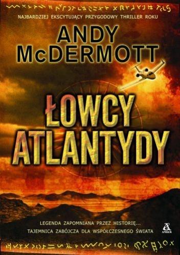 Andy McDermott - Łowcy Atlantydy