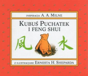 Alan Alexander Milne - Kubuś Puchatek i Feng Shui