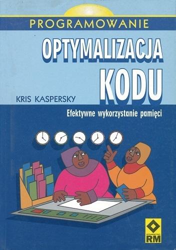 Kris Kaspersky - Optymalizacja kodu. Efektywne wykorzystanie pamięci.