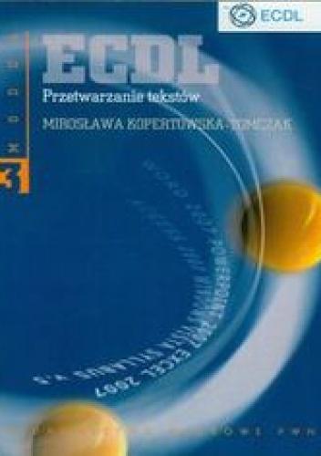 Mirosława Kopertowska-Tomczak - ECDL Moduł 3. Przetwarzanie tekstów