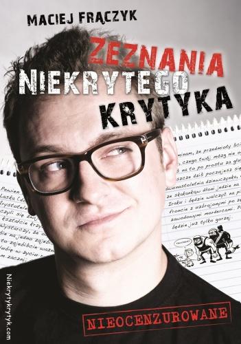 Maciej Frączyk - Zeznania Niekrytego Krytyka