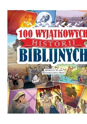 praca zbiorowa - 100 wyjątkowych historii biblijnych