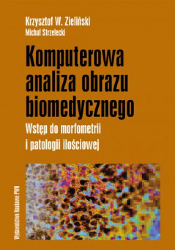 Krzysztof W. Zieliński - Komputerowa analiza obrazu biomedycznego
