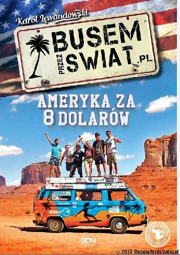Karol Lewandowski - Busem przez świat. Ameryka za 8 dolarów