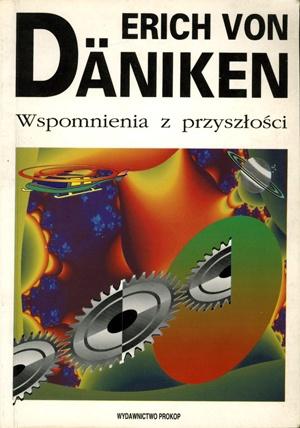 Erich von Däniken - Wspomnienia z przyszłości