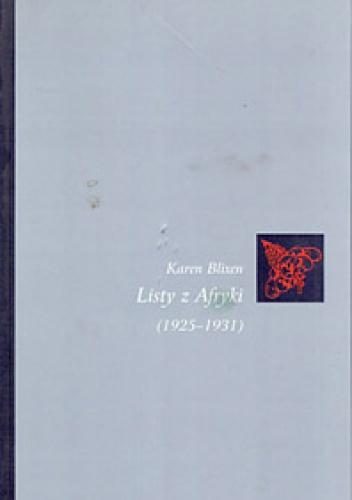Karen Blixen - Listy z Afryki (1925-1931)