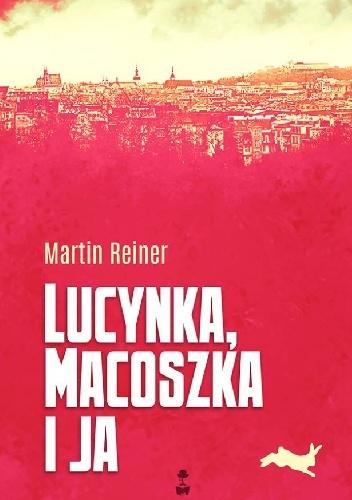 Martin Reiner - Lucynka, Macoszka i ja