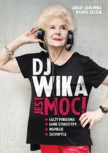 Jakub Jabłonka - DJ Wika. Jest moc!