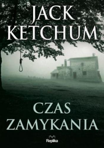 Jack Ketchum - Czas zamykania