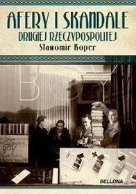 Sławomir Koper - Afery i skandale Drugiej Rzeczypospolitej