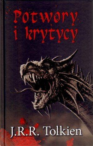 John Ronald Reuel Tolkien - Potwory i krytycy