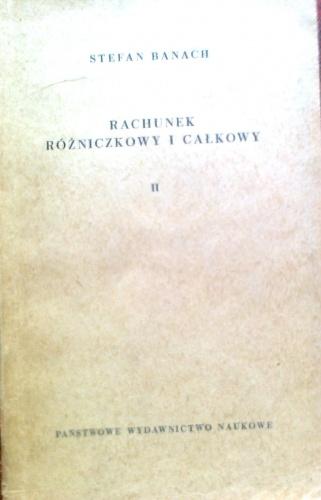 Stefan Banach - Rachunek różniczkowy i całkowy, tom 2