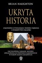Brian Haughton - Ukryta historia: zaginione cywilizacje, wiedza tajemna i starożytne zagadki