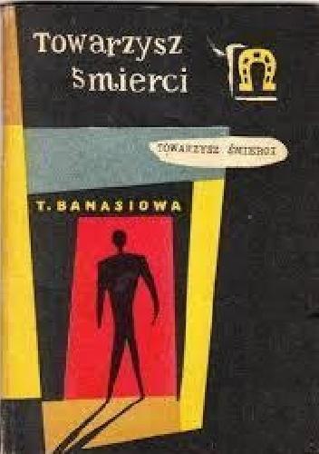 Teodora Banasiowa - Towarzysz śmierci i inne opowiadania
