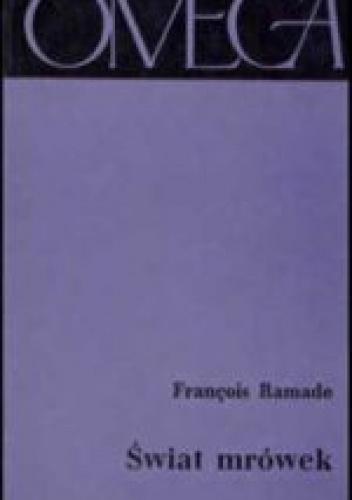 Francois Ramade - Świat mrówek