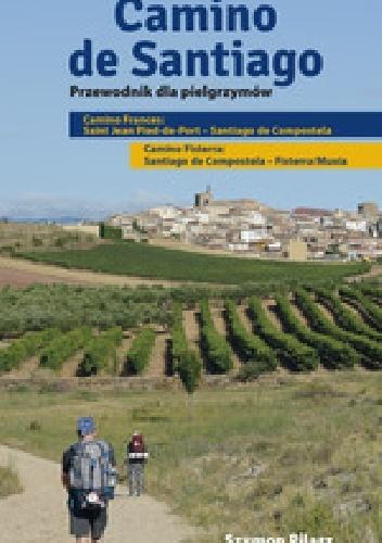 Szymon Pilarz - Camino de Santiago. Przewodnik dla pielgrzymów