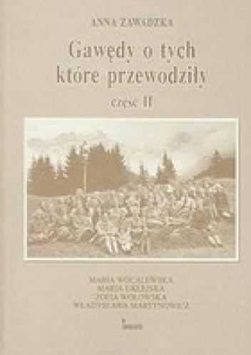 Anna Zawadzka - Gawędy o tych które przewodziły. Część 2 - Maria Wocalewska, Maria Uklejska, Zofia Wołowska, Władysława Martynowicz