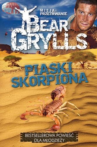 Bear Grylls - Piaski skorpiona