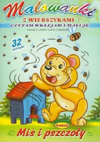 A. Lament - Miś i pszczoły. Malowanki z wierszykami.
