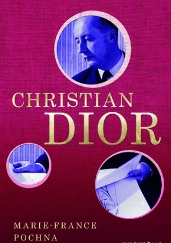Marie-France Pochna - Christian Dior