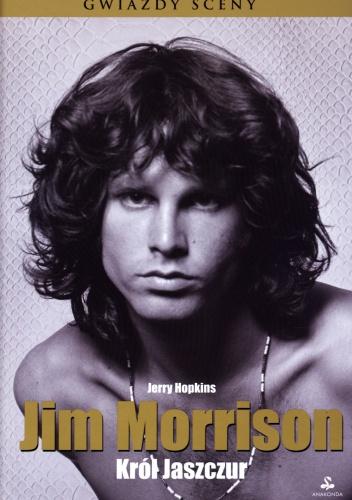 Jerry Hopkins - Jim Morrison. Król Jaszczur
