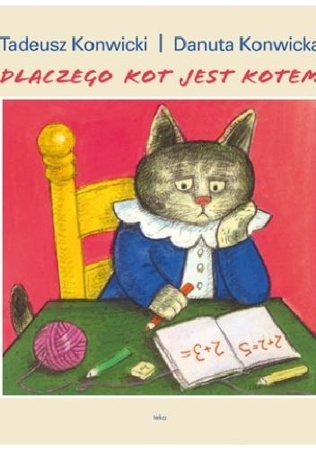 Tadeusz Konwicki - dlaczego kot jest kotem