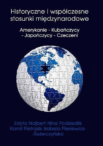 Edyta Najbert - Historyczne i współczesne stosunki międzynarodowe. Amerykanie - Kubańczycy - Japończycy - Czeczeni