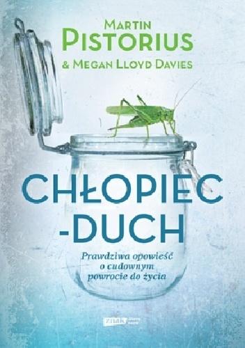 Megan Lloyd Davies - Chłopiec-duch. Prawdziwa opowieść o cudownym powrocie do życia