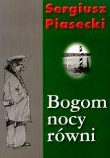 Sergiusz Piasecki - Bogom nocy równi