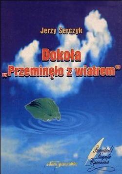 """Jerzy Serczyk - Dokoła """"Przeminęło z wiatrem"""""""