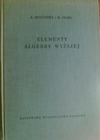 Marcel Stark - Elementy algebry wyższej