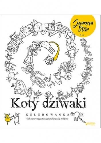 Joanna Star Czupryniak - Koty dziwaki. Odstresowująca książka dla całej rodziny