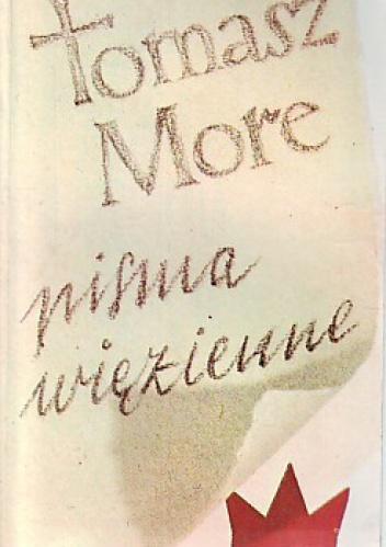 Tomasz Morus (More) - Pisma więzienne