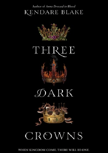 Kendare Blake - Three Dark Crowns