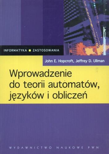 Jeffrey D. Ullman - Wprowadzenie do teorii automatów, języków i obliczeń
